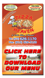 Click Here to Download Pizza Heaven's menu to your computer!!!